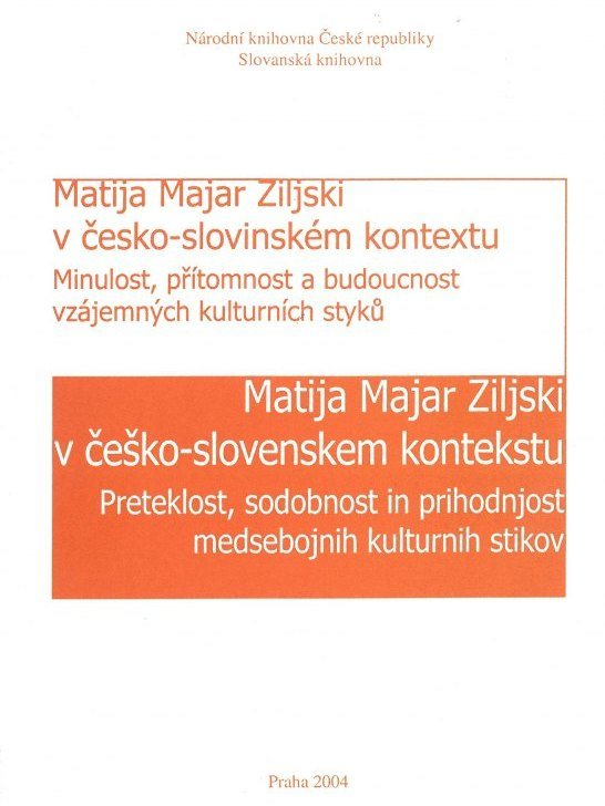 Cover: Matija Majar Ziljski v česko-slovinském kontextu / Matija Majar Ziljski v češko-slovenskem kontekstu}