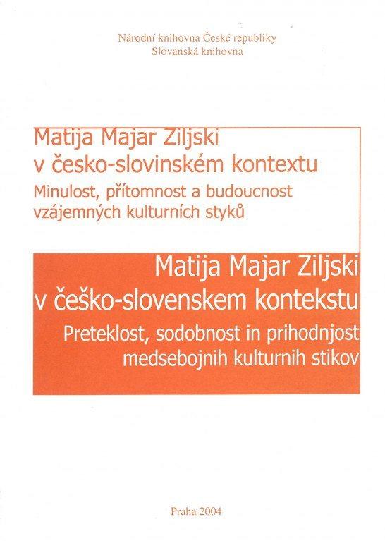 Cover: Matija Majar Ziljski v česko-slovinském kontextu / Matija Majar Ziljski v češko-slovenskem kontekstu